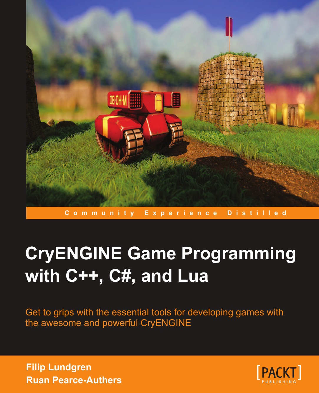Carl-Filip Lundgren Cryengine Game Programming with C++, C#, and Lua