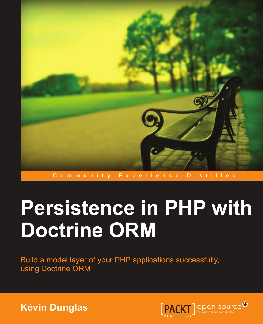 Kevin Dunglas Persistence in PHP with the Doctrine Orm