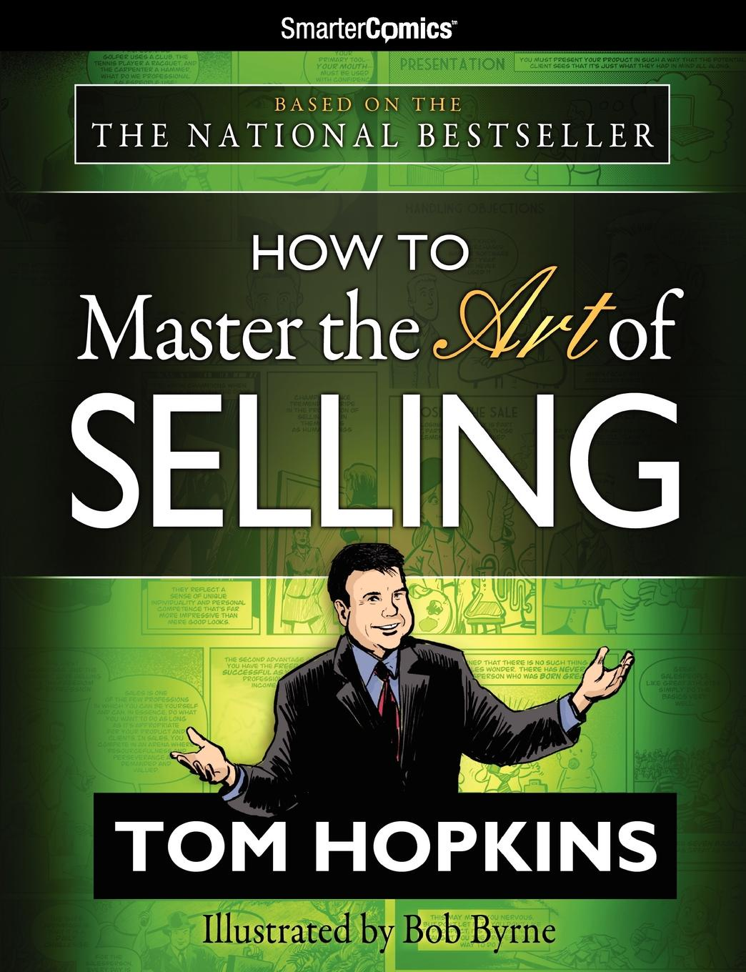 Tom Hopkins How to Master the Art of Selling from SmarterComics mark roberge the sales acceleration formula using data technology and inbound selling to go from $0 to $100 million
