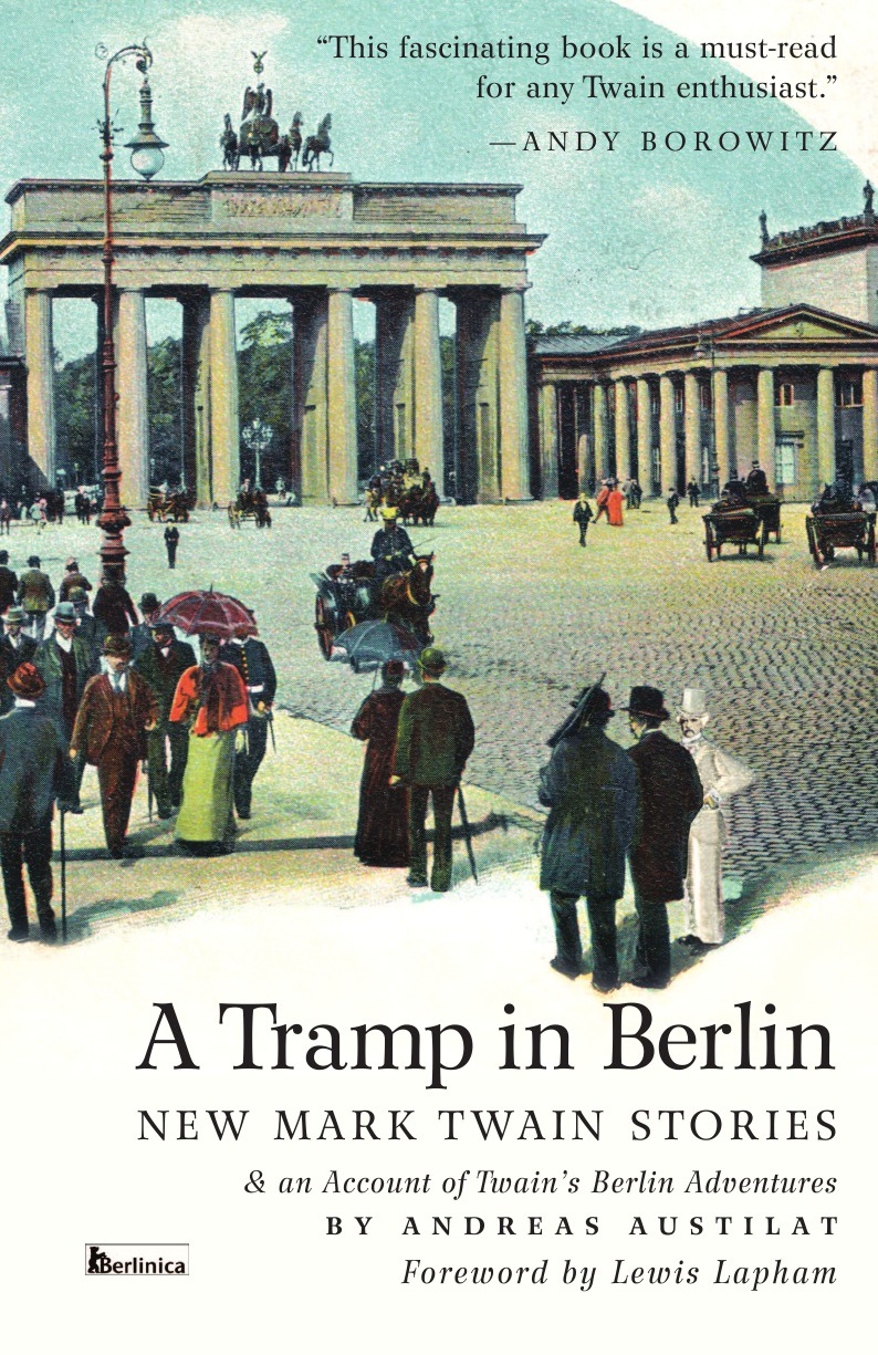 цена на Mark Twain A Tramp in Berlin. New Mark Twain Stories & an Account of His Adventures in the German Capital During the Belle Epoque of 1891-1892
