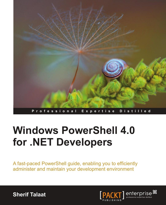 лучшая цена Sherif Talaat Windows Powershell 4.0 for .Net Developers