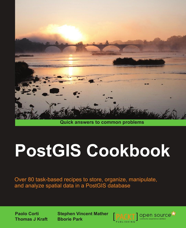 Thomas J. Kraft Postgis Cookbook thomas j kraft postgis cookbook