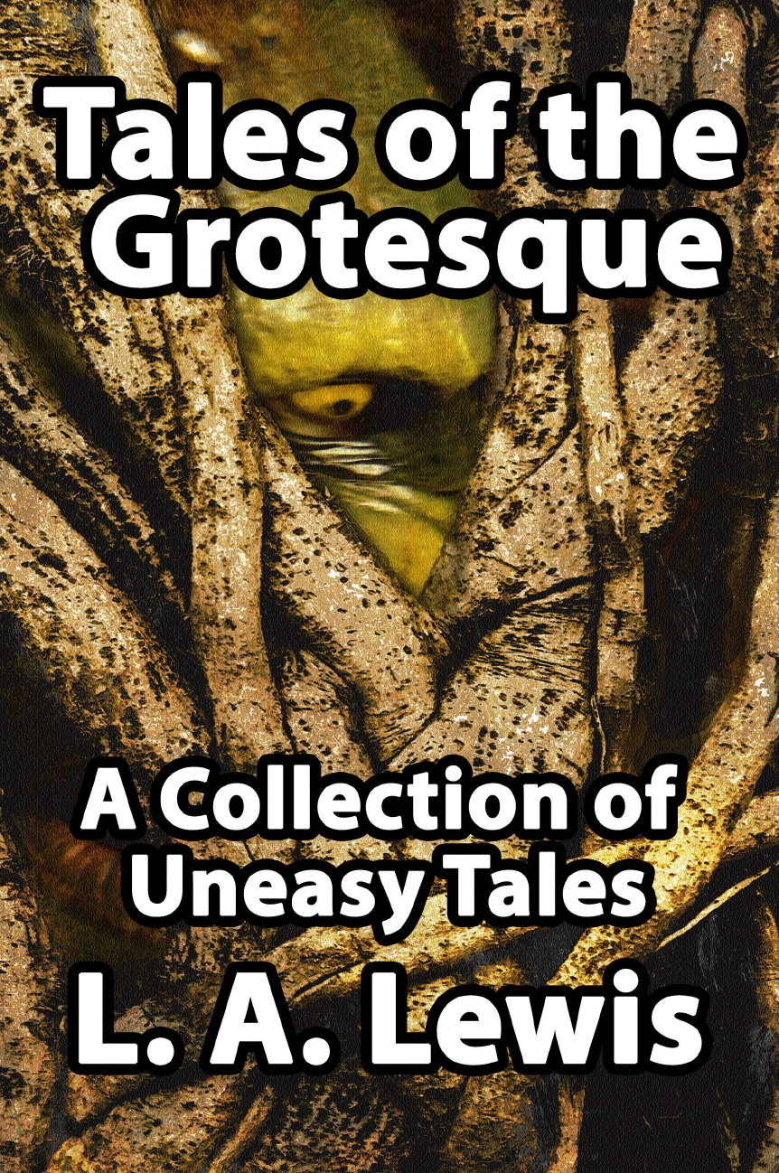 L. A. Lewis Tales of the Grotesque. A Collection of Uneasy Tales цены онлайн