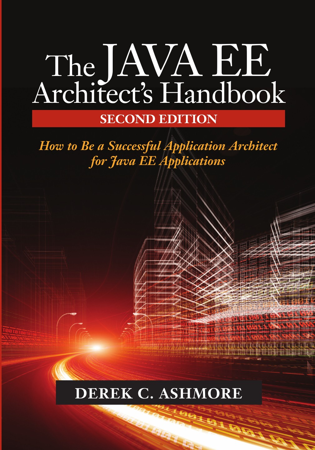 Derek C. Ashmore The Java Ee Architect's Handbook. How to Be a Successful Application Architect for Java Ee Applications java for novice programmers