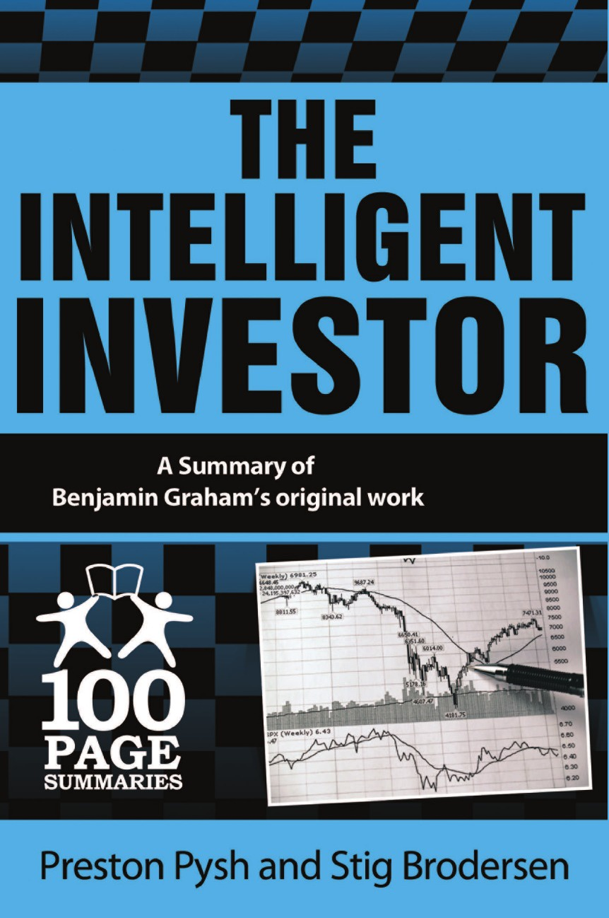 Preston Pysh, Stig Brodersen The Intelligent Investor. 100 Page Summary stig