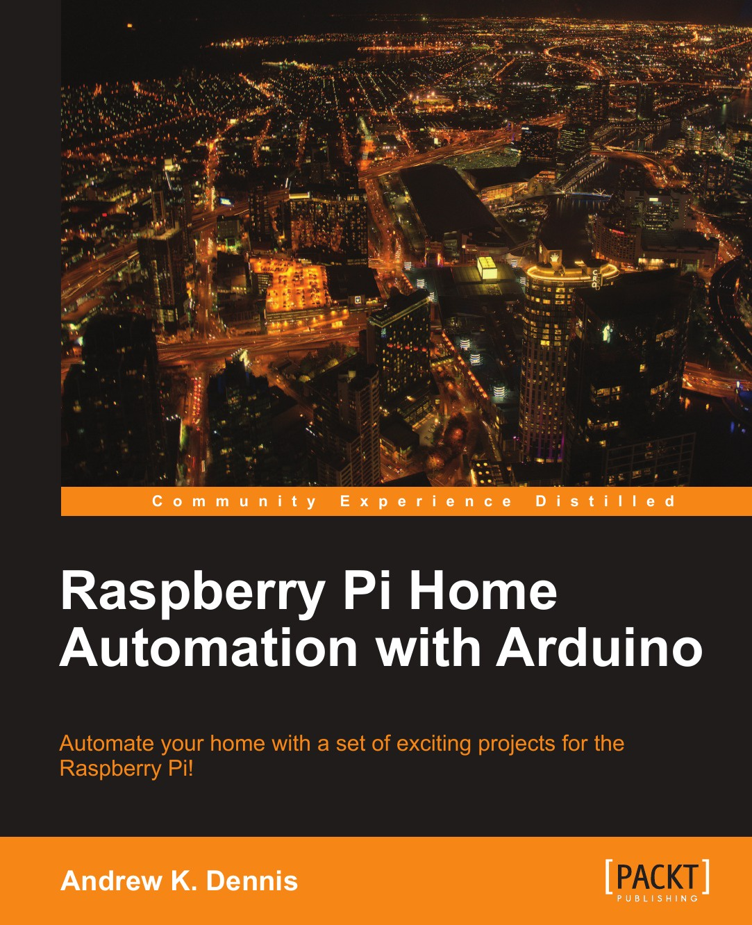 Andrew K. Dennis Raspberry Pi Home Automation with Arduino atmospheric monitoring with arduino