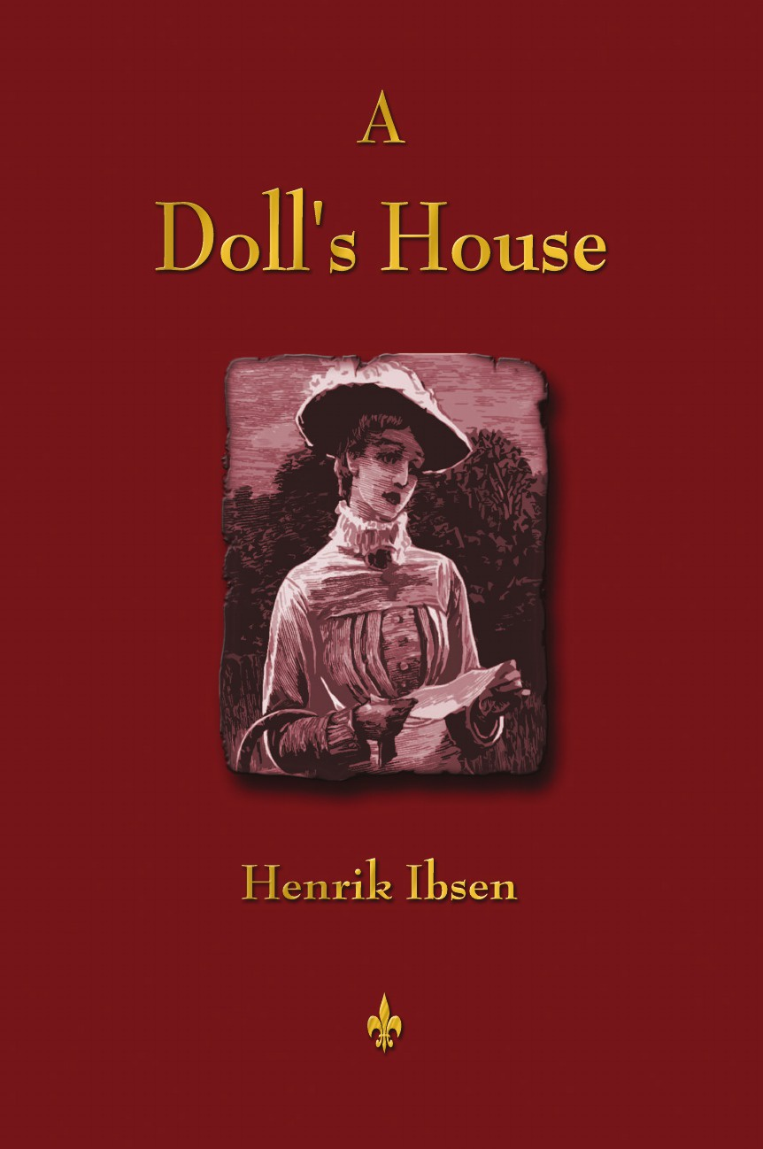 Henrik Ibsen A Doll's House constance mccutcheon kkk a play in three acts