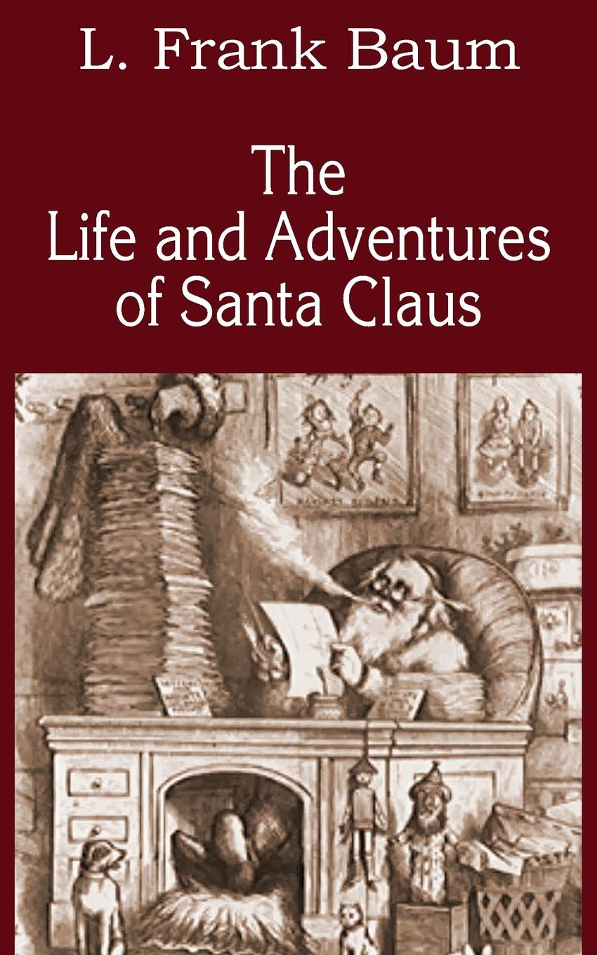 L. Frank Baum The Life and Adventures of Santa Claus the wizard of oz books wholesale genuine books for adolescents life must read paper books for children
