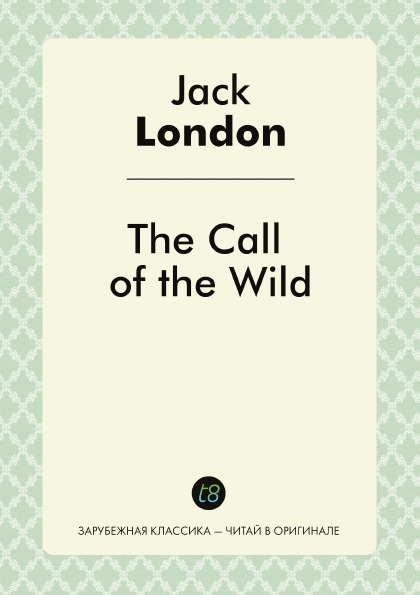 Jack London The Call of the Wild london j the call of the wild зов предков роман на англ яз london j