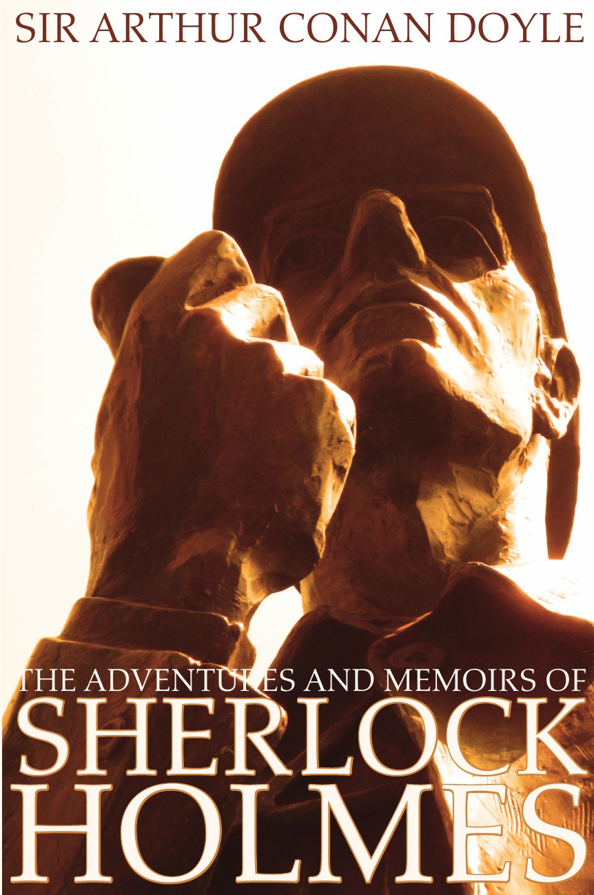 Arthur Conan Doyle The Adventures and Memoirs of Sherlock Holmes (Illustrated) (Engage Books)