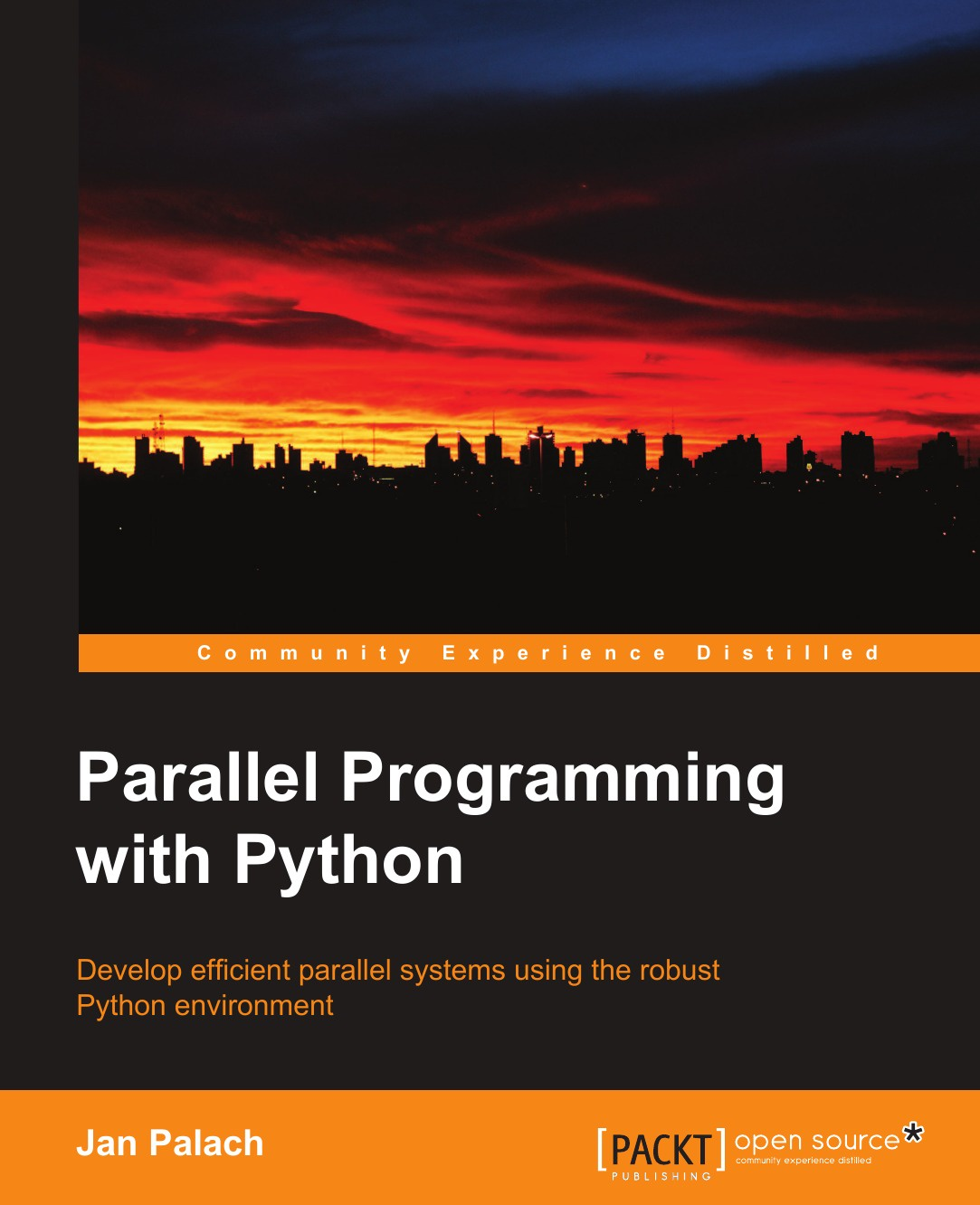 Jan Palach Parallel Programming with Python. Develop Efficient Parallel Systems Using the Robust Python Environment james payne beginning python using python 2 6 and python 3 1