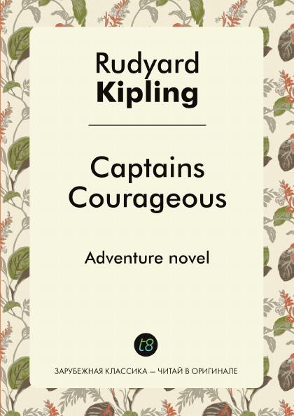 Rudyard Kipling Captains Courageous. Adventure novel captains courageous