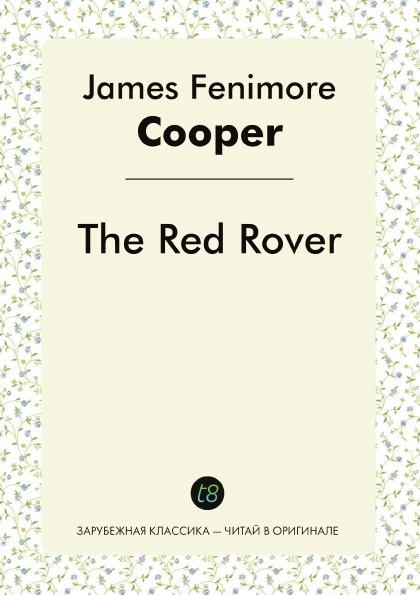 лучшая цена James Fenimore Cooper The Red Rover