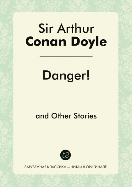 Doyle Arthur Conan Danger! and Other Stories