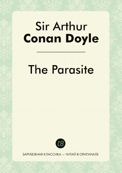 Doyle Arthur Conan The Parasite