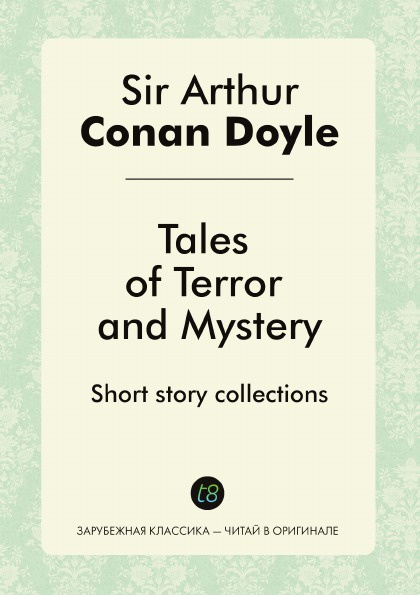 Doyle Arthur Conan Tales of Terror and Mystery. Short story collections