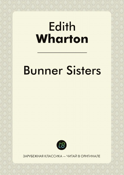 Edith Wharton Bunner Sisters
