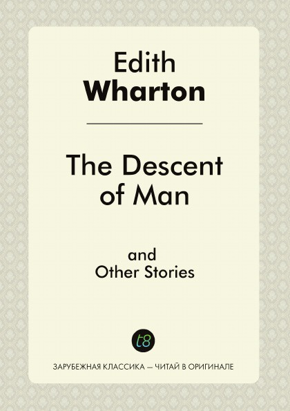 Edith Wharton The Descent of Man and Other Stories