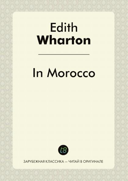 Edith Wharton In Morocco