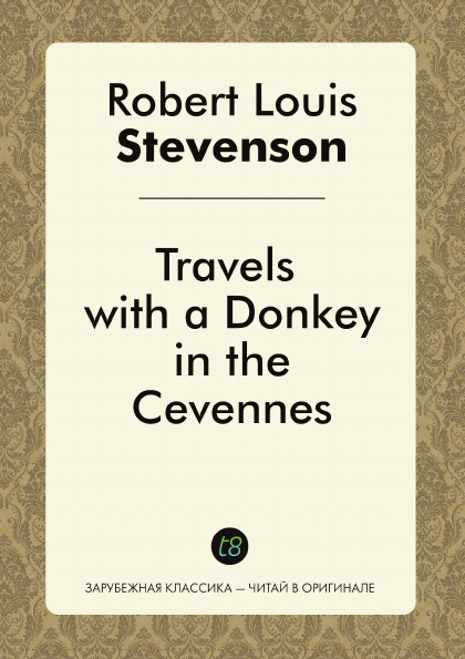 Robert Louis Stevenson Travels with a Donkey in the Cevennes r l stevenson travels with a donkey in the cevennes