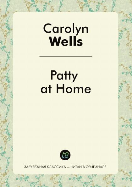 Carolyn Wells Patty at Home wells carolyn patty s motor car