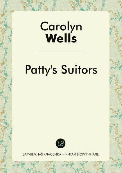 Carolyn Wells Patty's Suitors wells carolyn patty fairfield