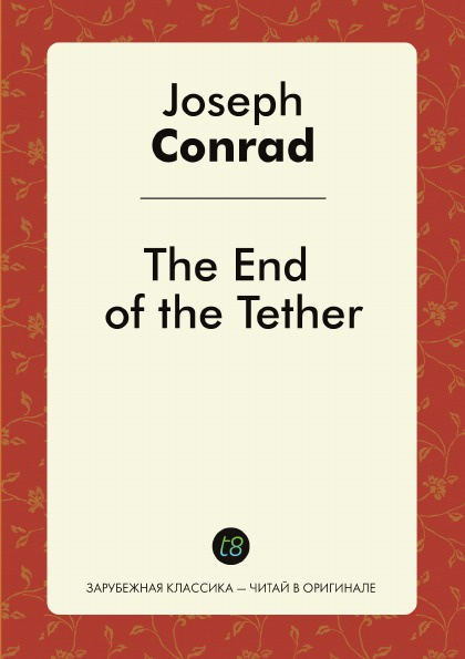 Joseph Conrad The End of the Tether conrad j the end of the tether