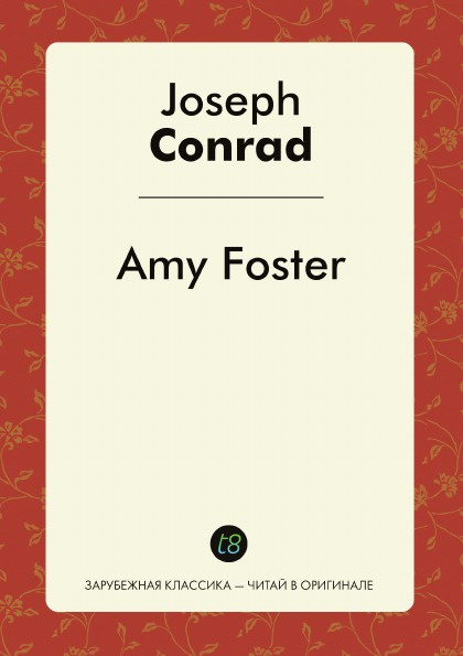 Joseph Conrad Amy Foster conrad j amy foster