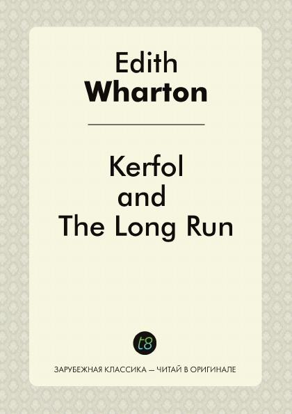 Edith Wharton Kerfol, and The Long Run