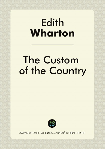 Edith Wharton The Custom of the Country