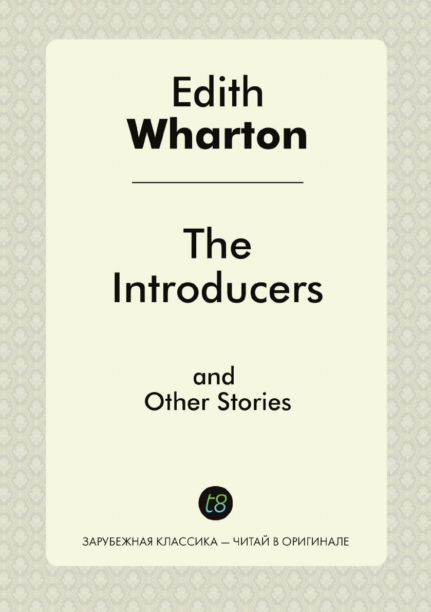 Edith Wharton The Introducers and Other Stories