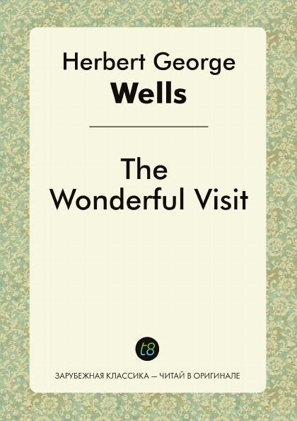 H. G. Wells The Wonderful Visit h g wells the wonderful visit