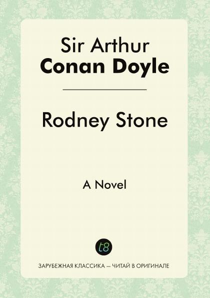 Doyle Arthur Conan Rodney Stone. A Novel doyle arthur conan rodney stone a novel