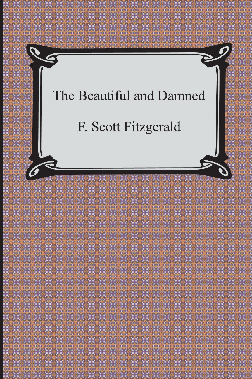 F. Scott Fitzgerald The Beautiful and Damned fitzgerald f basil and josephine