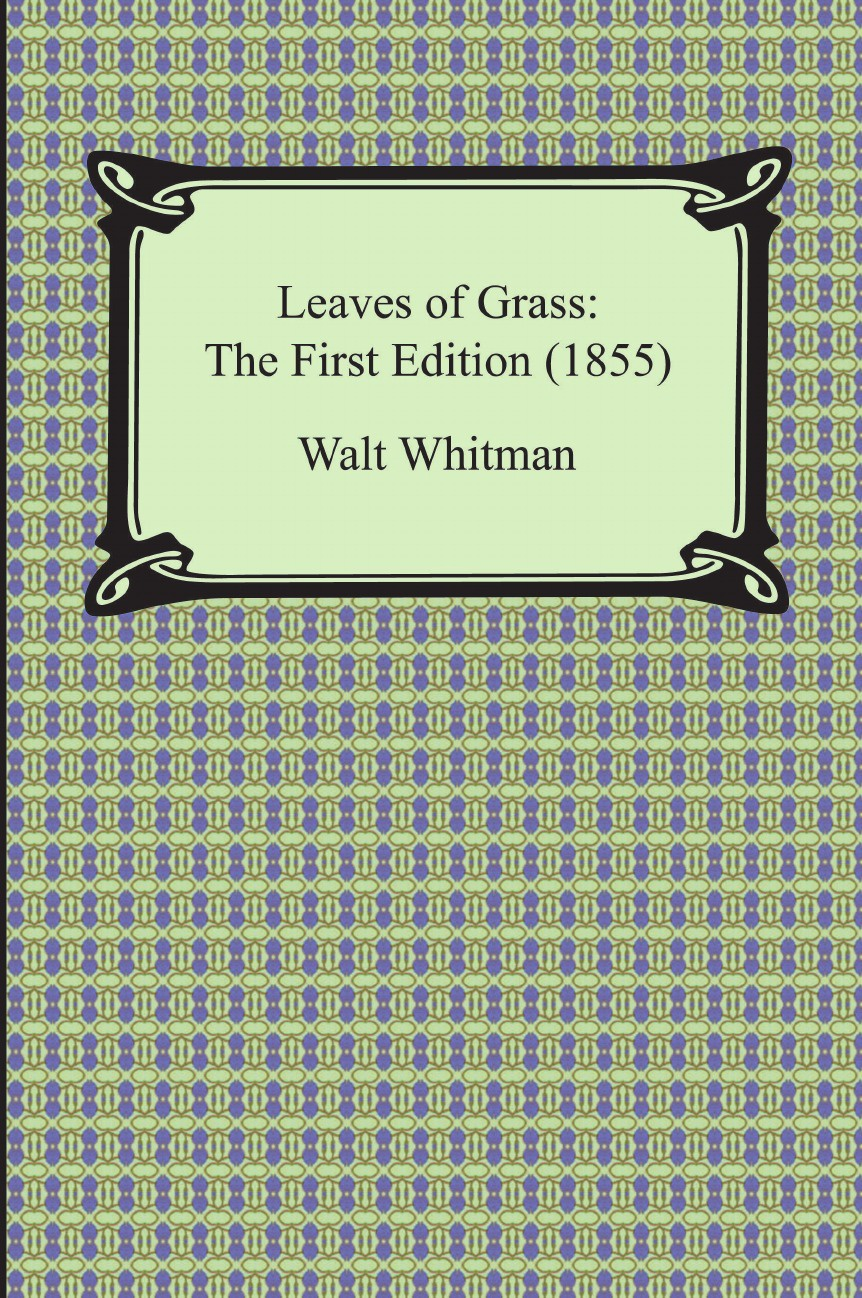 Leaves of Grass. The First Edition (1855)