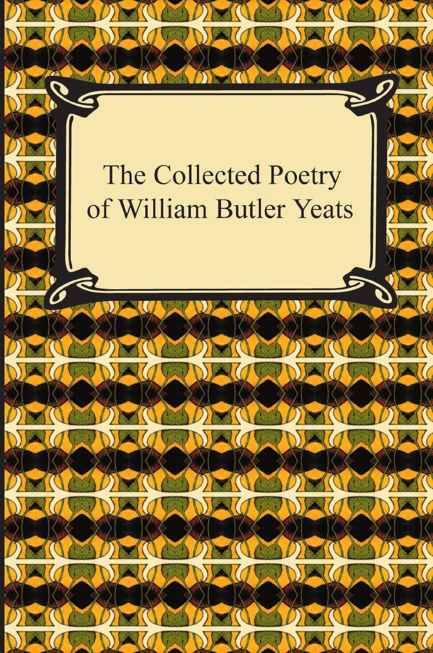 William Butler Yeats The Collected Poetry of William Butler Yeats william butler yeats the tables of the law