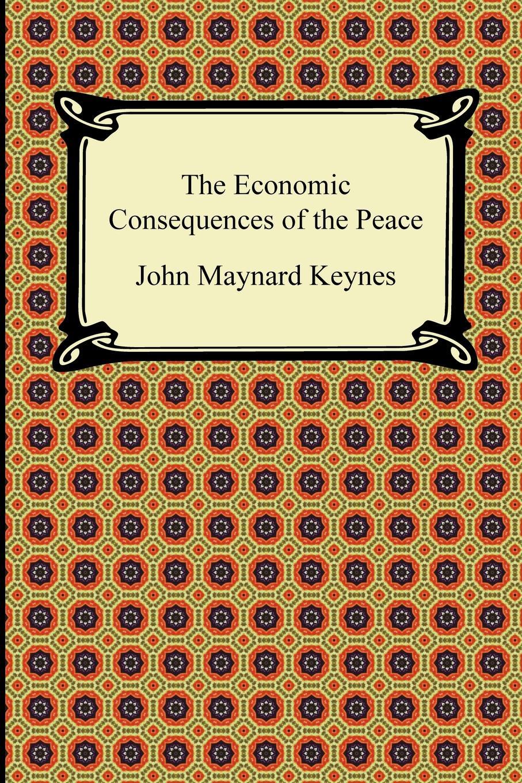 купить John Maynard Keynes The Economic Consequences of the Peace по цене 666 рублей