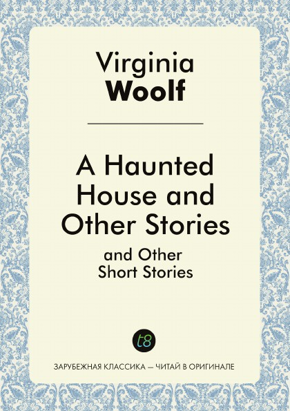 Virginia Woolf A Haunted House and Other Stories woolf v a haunted house and other stories