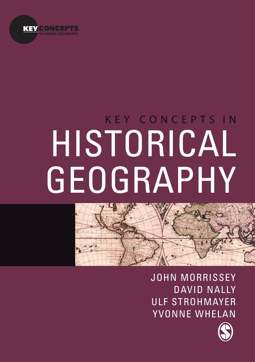 John Morrissey, David Nally, Ulf Strohmayer Key Concepts in Historical Geography key concepts in international business
