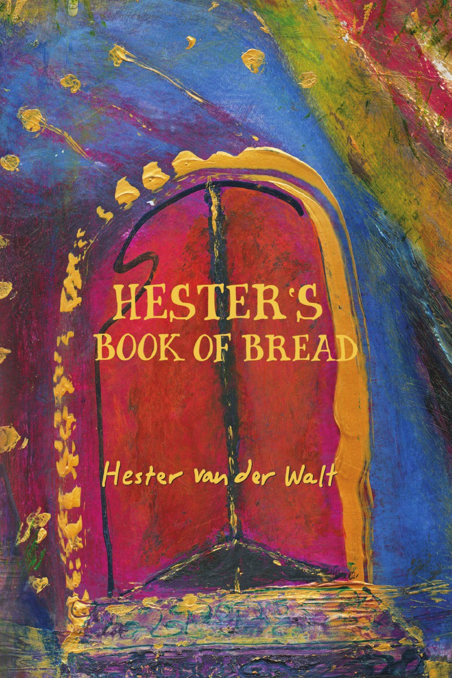 Hester Van Der Walt Hester's Book of Bread book of bread recipes to make at home