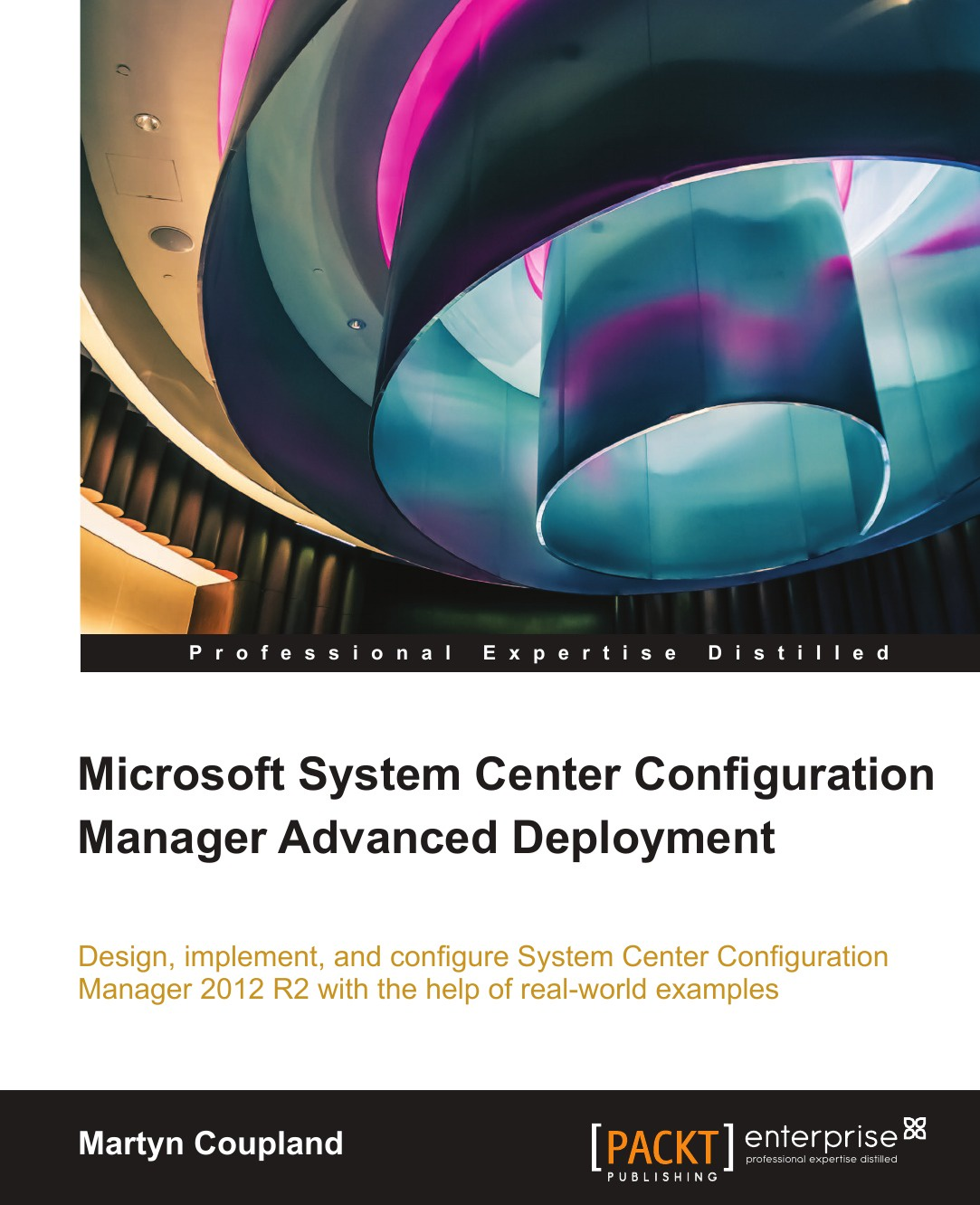 Martyn Coupland Microsoft System Center Configuration Manager Advanced Deployment manager