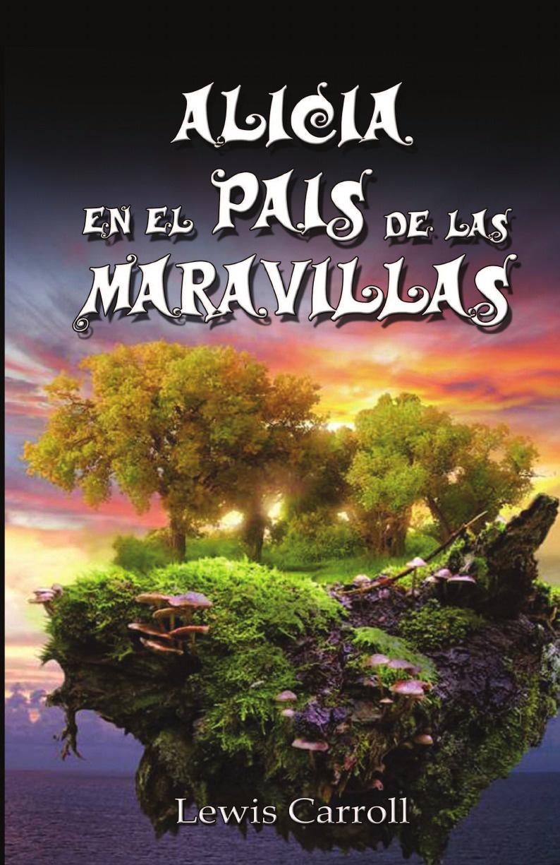 Lewis Carroll Alicia En El Pais de Las Maravillas / Alice's Adventures in Wonderland, Ilustrado lewis c s las cronicas de narnia las