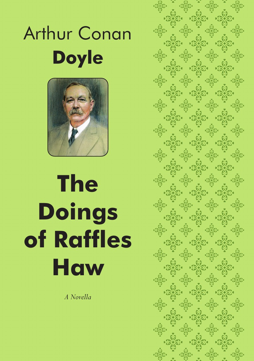 Doyle Arthur Conan The Doings of Raffles Haw. A Novella laura elliot the lost sister