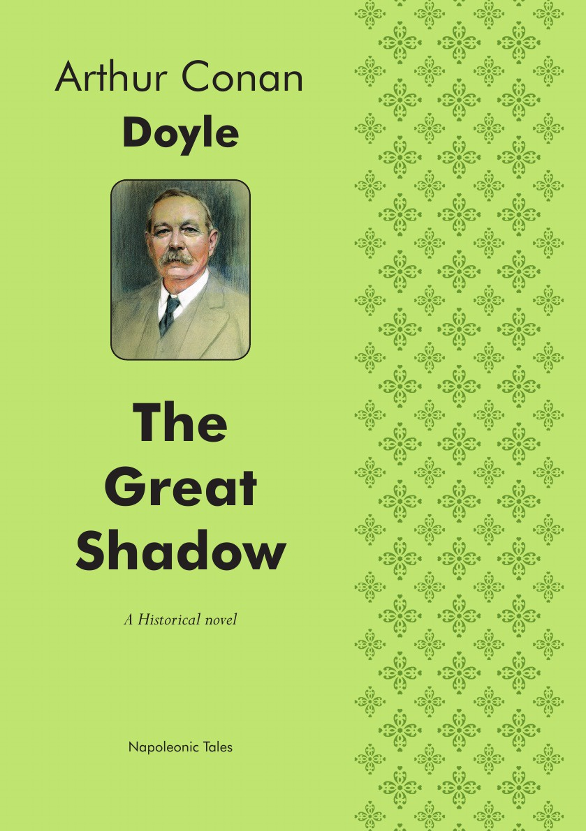 Doyle Arthur Conan The Great Shadow. A Historical novel john evans in the shadow of cotton