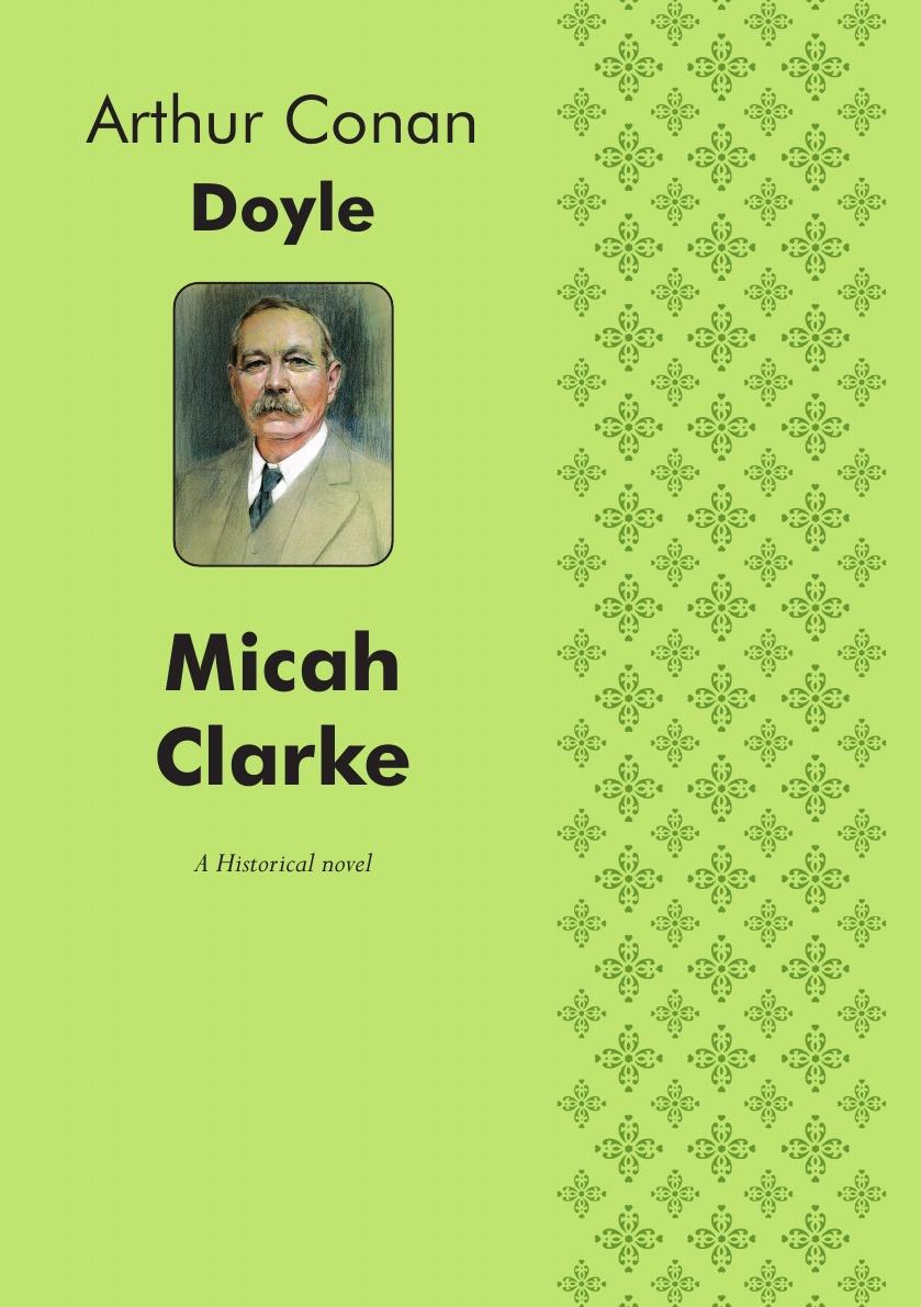 Doyle Arthur Conan Micah Clarke. A Historical novel