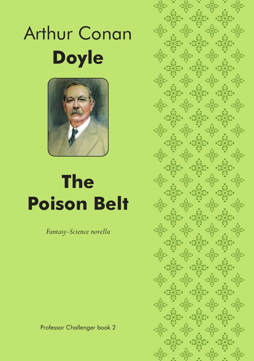 Doyle Arthur Conan The Poison Belt. Fantasy-Science novella conan doyle a songs of the road a poems