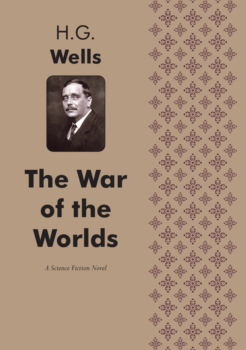 H. G. Wells The War of the Worlds. A Science fiction novel wells h the war of the worlds
