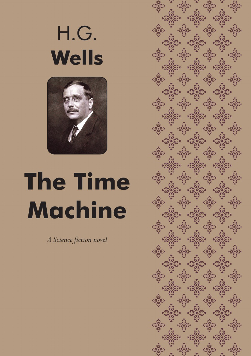 H. G. Wells The Time Machine. A Science fiction novel h g wells