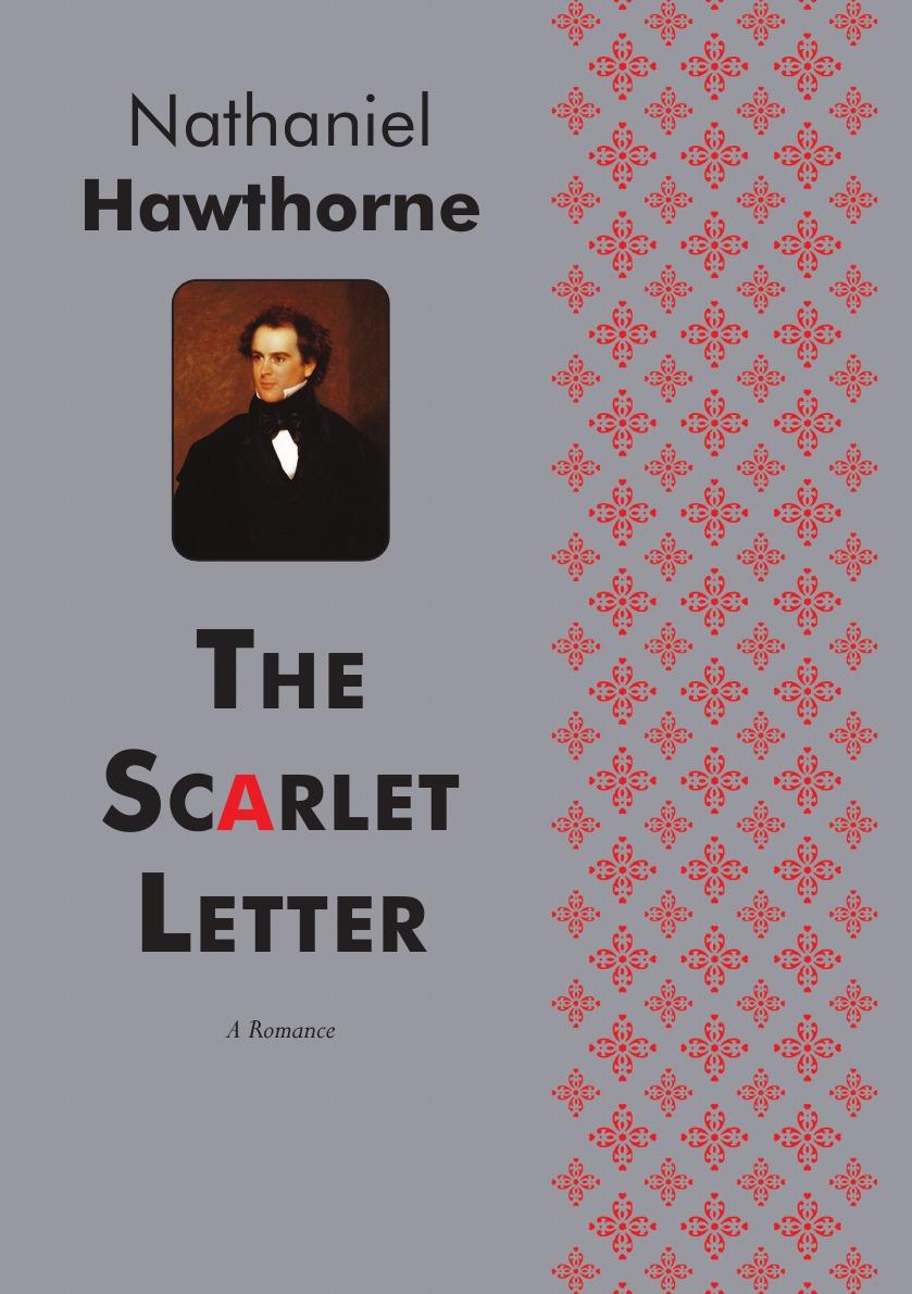 лучшая цена Nathaniel Hawthorne The Scarlet Letter. A historical romance novel