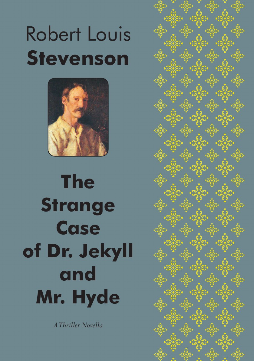 Stevenson Robert Louis The Strange Case of Dr. Jekyll and Mr. Hyde. A Thriller Novella пархамович т в the strange case of dr jekyll and mr hyde книга на английском языке со словарем